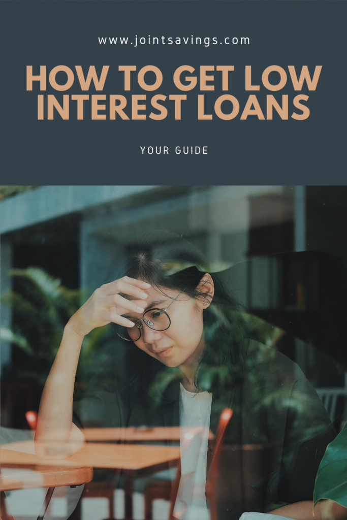 How to get low interest loans your guide