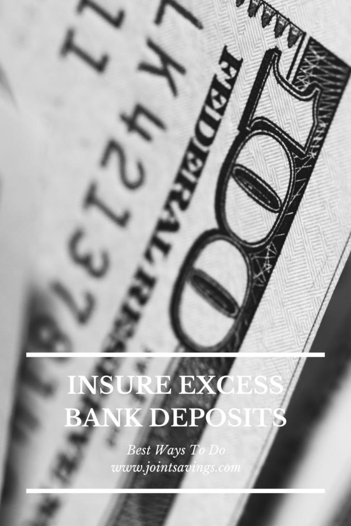 best ways to insure excess bank deposits