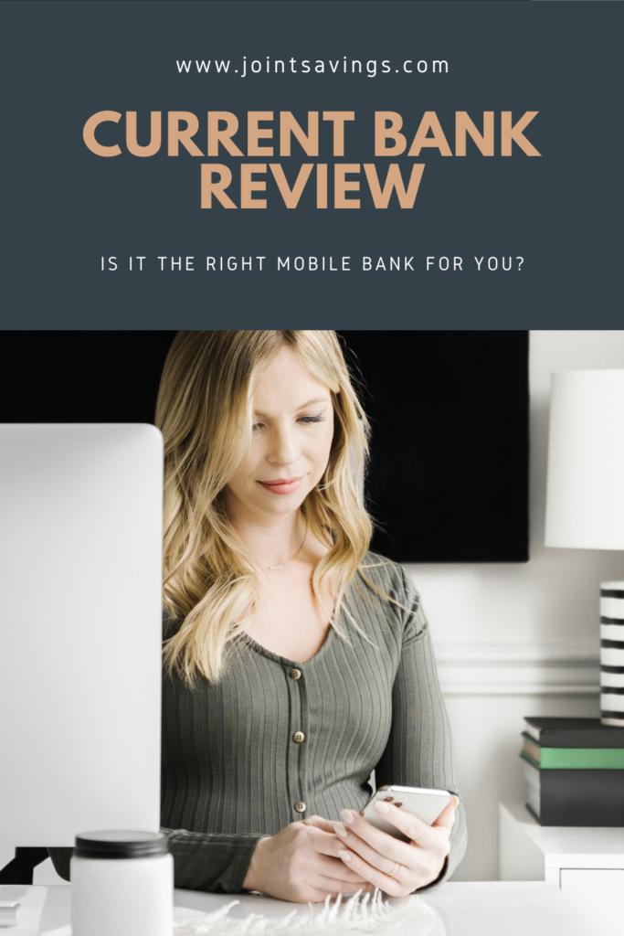 Current Bank Review: Is It The Right Mobile-Only Bank For You?