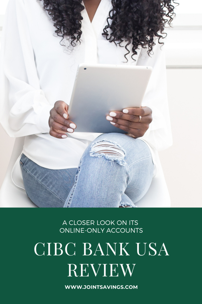 CIBC Bank USA Review: A Closer Look On Its Online-Only Savings Account