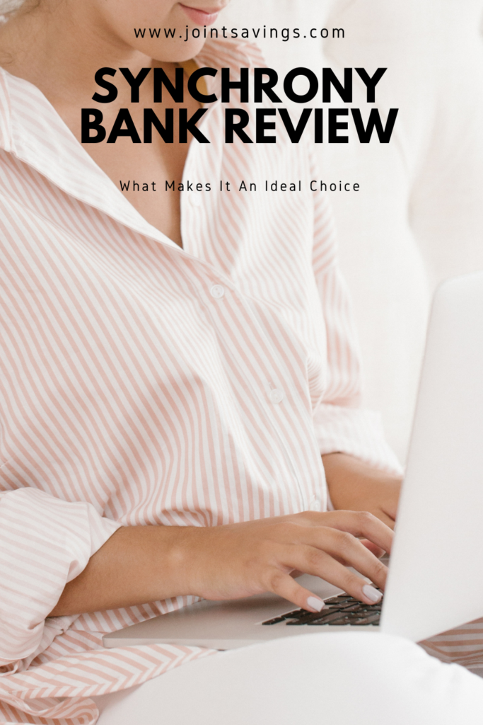 Synchrony Bank Review: What Makes It An Ideal Online Bank For You