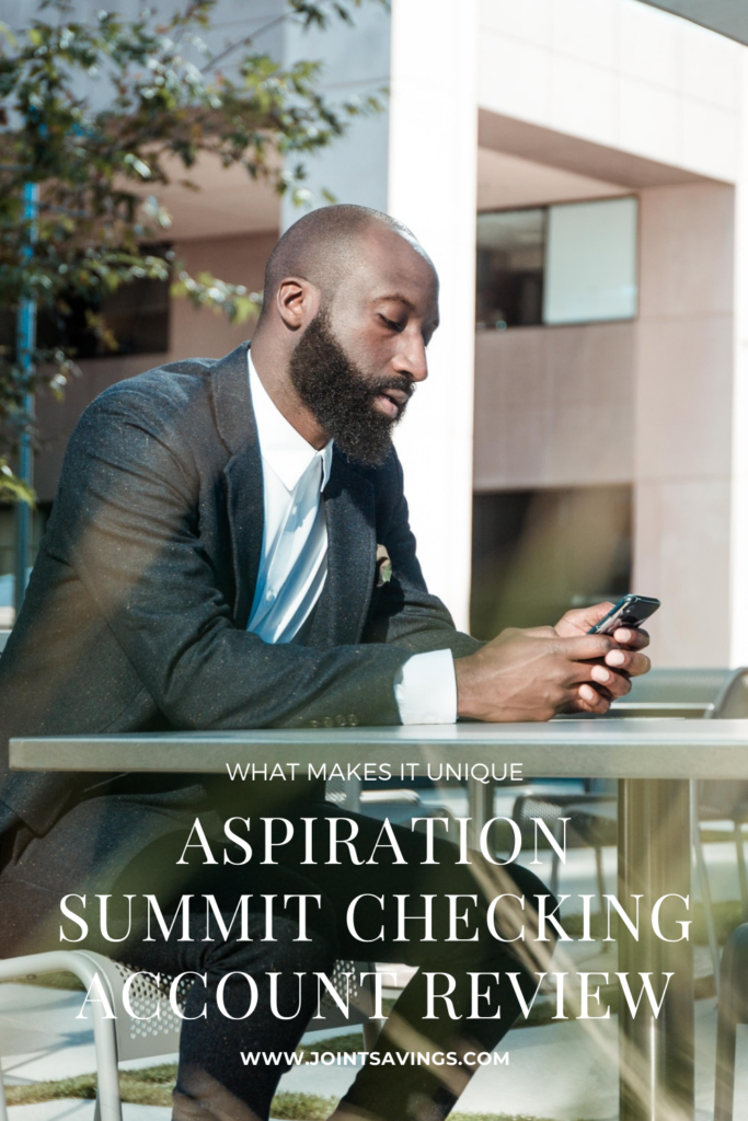 Aspiration Summit Checking Account Review: What Makes It Different