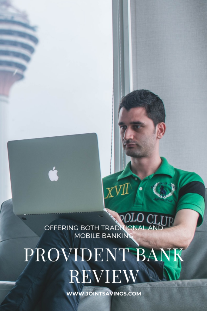 Provident Bank Review: Traditional And Mobile Banking In One