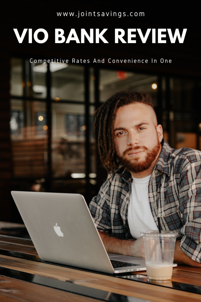 Vio Bank Review: Competitive Rates And Convenience In One