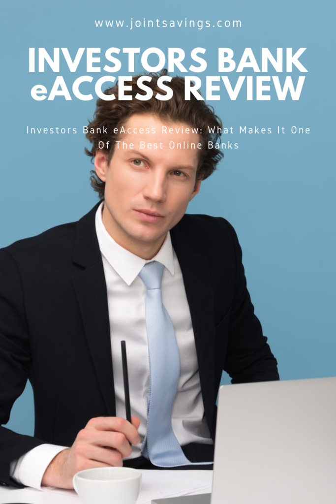 Investors Bank eAccess Review: What Makes It One Of The Best Online Banks