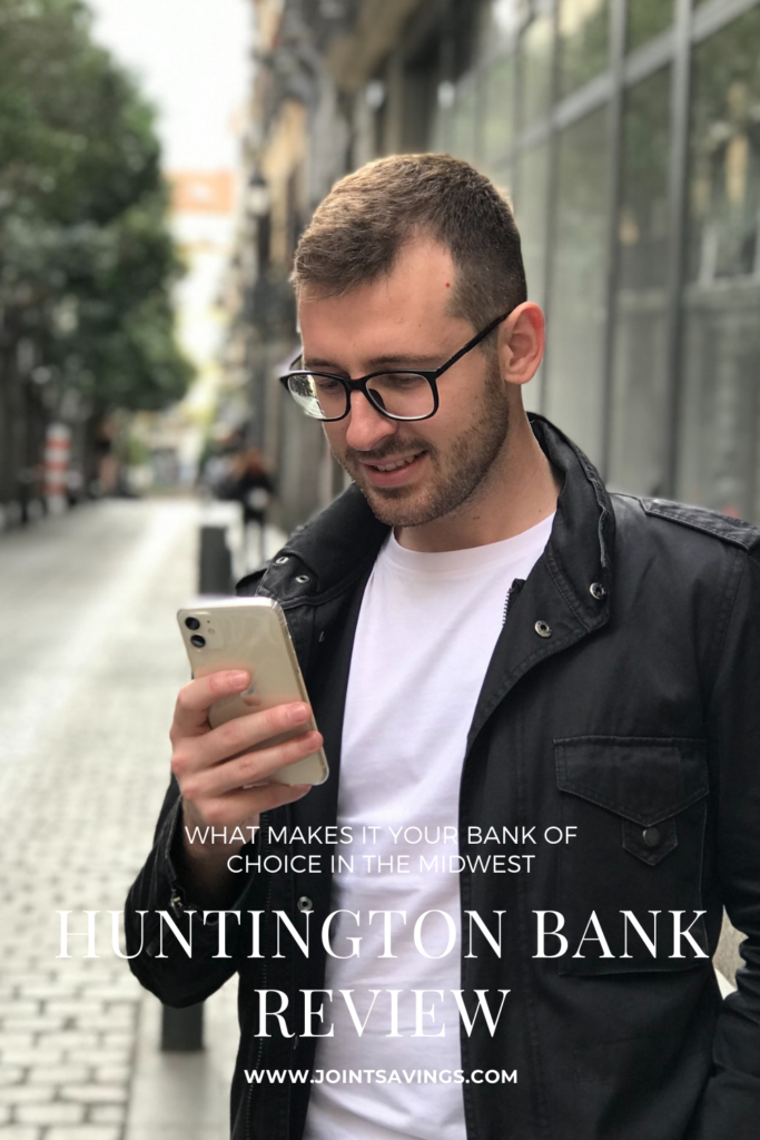 Huntington Bank Review: What Makes It Your Bank of Choice In The Midwest